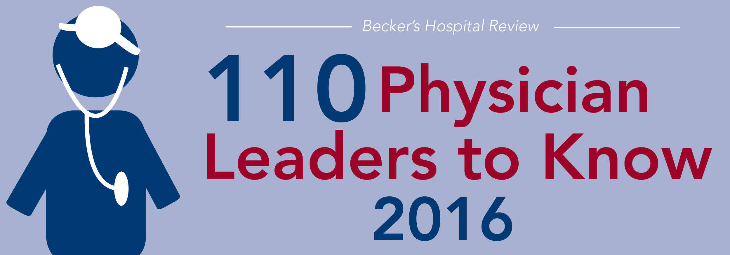 110 physician leaders to know | 2016