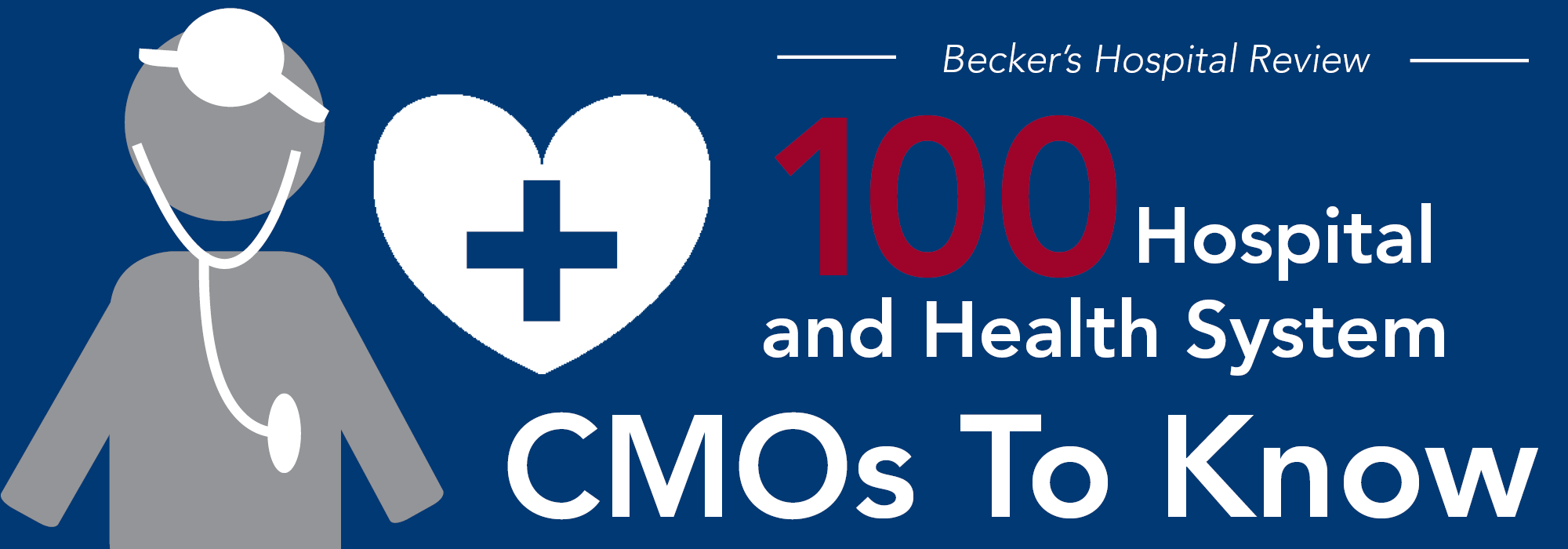 100 hospital and health system CMOs to know | 2017
