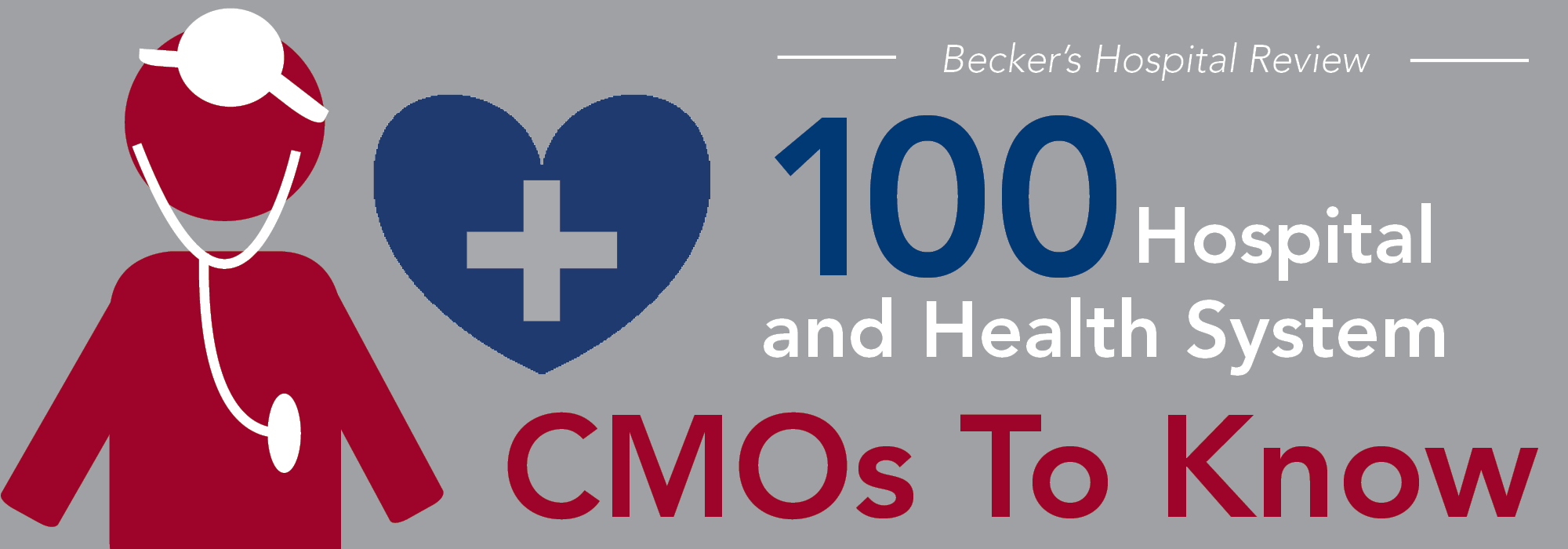100 Hospital & Health System CMOs to Know | 2018